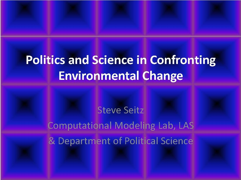 Title Slide: Politics and Science in Confronting Environmental Change