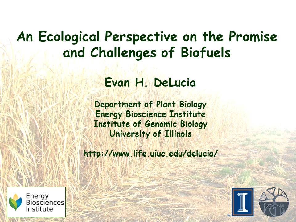 Title Slide: An Ecological Perspective on the Promise and Challenges of Biofuels