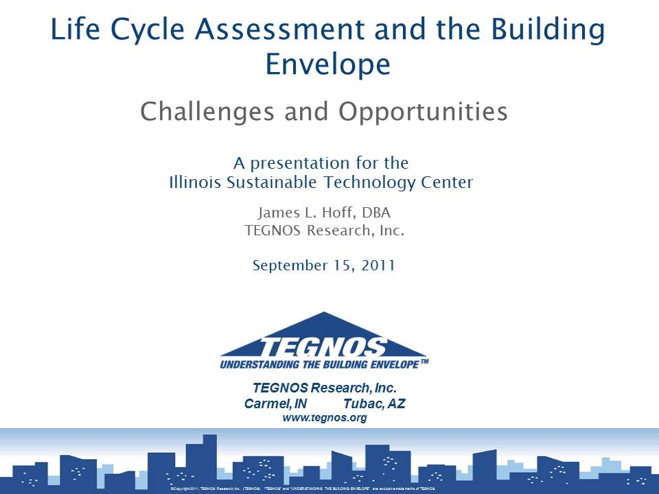 Title Slide: Life Cycle Assessment and the Building Envelope