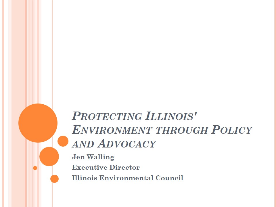 Title Slide: Protecting IL Env through Policy and Advocacy